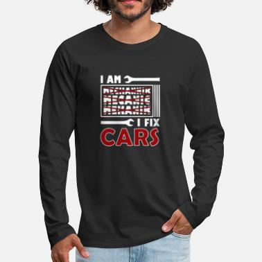 Car Mechanic Mechanic Mechanic Fix Cars - Men's Premium Longsleeve Shirt