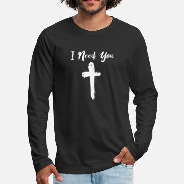 Christelijke Related To Christ I Need You Jesus Christian Cross - Mannen Premium shirt met lange mouwen