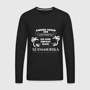 South America - therapy - holiday - Men's Premium Longsleeve Shirt