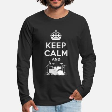 Keep Calm Keep Calm - Schlagzeug - Drums - T-shirt manches longues Premium Homme