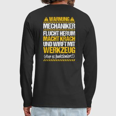 Mechanic Mechanic Mechanic Gift Warning - Men's Premium Longsleeve Shirt