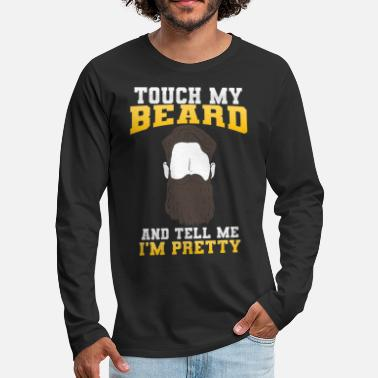 Beard Touch my beard - Men's Premium Longsleeve Shirt