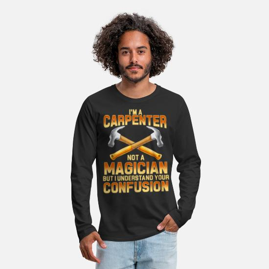 Self Employed Long Sleeve Shirts - I am a Magic Carpenter - Men's Premium Longsleeve Shirt black
