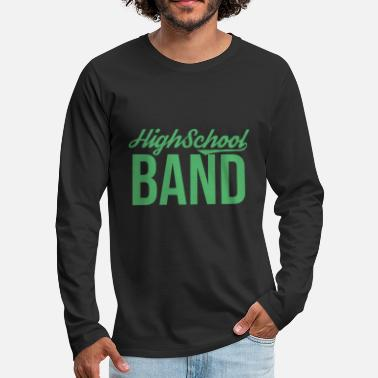 Band School band music band band band band member - Men's Premium Longsleeve Shirt