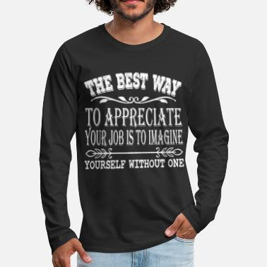 Jobless Feel jobless with this The Best Way To - Men's Premium Longsleeve Shirt