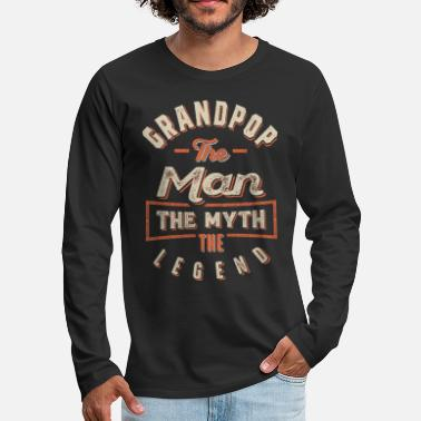 Grandpop Grandpop The Man The Legend - Men's Premium Longsleeve Shirt