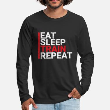 Repeat Eat Sleep Train Repeat - Men's Premium Longsleeve Shirt