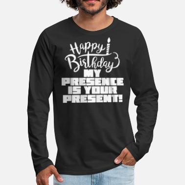 Happy Birthday HAPPY BIRTHDAY - Premium langærmet T-shirt mænd