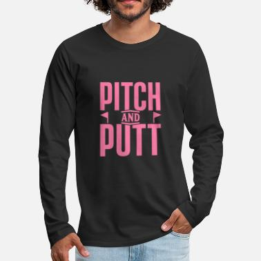 Pitching Pitch and Putt Pitch and Putt Pitch and Putt - Men's Premium Longsleeve Shirt