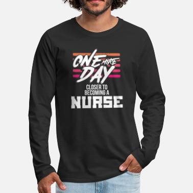 Mask Nurse Gift One Day Closer to Becoming a Nurse - Men's Premium Longsleeve Shirt