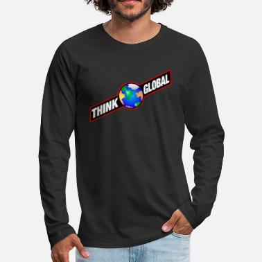 Global think global / global denken / global - Männer Premium Langarmshirt