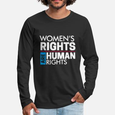 Human Rights Women's Rights Are Human Rights Shirt - Men's Premium Longsleeve Shirt