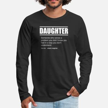 Profession Funny Description Tea Daughter Edition - Men's Premium Longsleeve Shirt