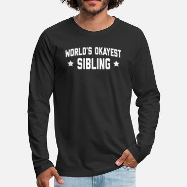Professions WORLDS OKAYEST SIBLING - T-shirt manches longues premium Homme
