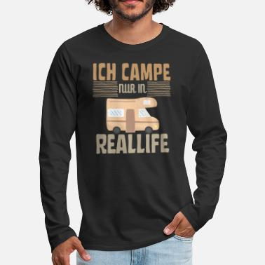 Real Life I only camp in real life - Men's Premium Longsleeve Shirt