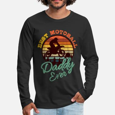 Motorsport MOTOBALL DAD Motocross Gift Dirt Bike Driver - Men's Premium Longsleeve Shirt