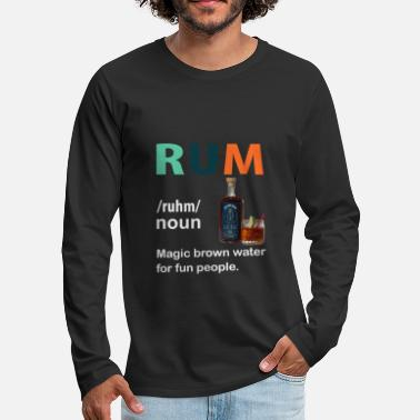 Forty-five Rum Magic Brown Water For Fun People Funny T Shirt - Men's Premium Longsleeve Shirt