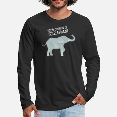 Meeting Your Opinion Is Irrelephant - Männer Premium Langarmshirt