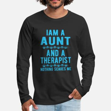 Suicidal Counselor Therapist Aunt Therapist: Iam a Aunt and a Therapist - Men's Premium Longsleeve Shirt