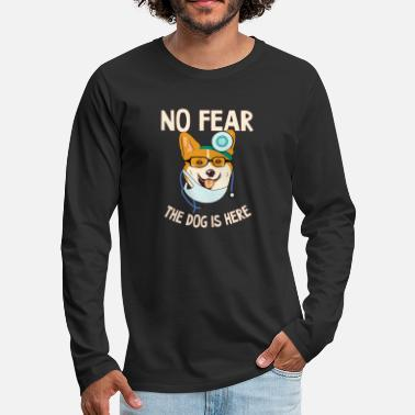 Dr. Dog | NO FEAR THE DOG IS HERE - Männer Premium Langarmshirt