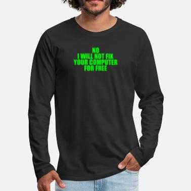Daughter No I Will Not Fix Your Computer For Free - Men's Premium Longsleeve Shirt