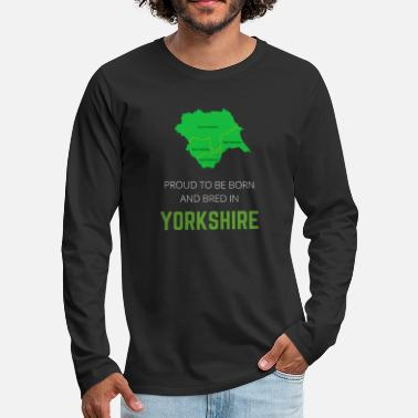 North Yorkshire Proud to be born and bred in Yorkshire - Men's Premium Longsleeve Shirt