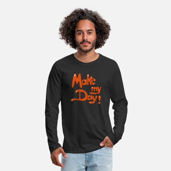 Typography Long sleeve shirts - Make my day typography - Men's Premium Longsleeve Shirt black