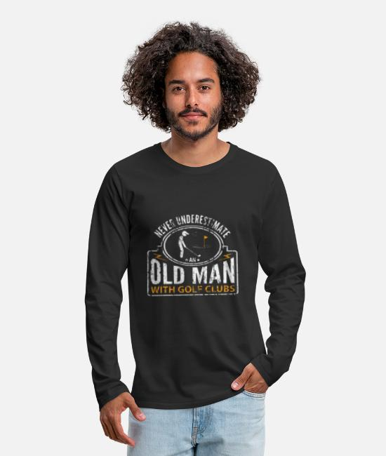 Funny Golf Long-Sleeved Shirts - Never Underestimate an Old Man with Golf Clubs - Men's Premium Longsleeve Shirt black