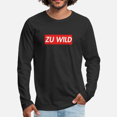 TO WILD - great gift idea - Men's Premium Longsleeve Shirt