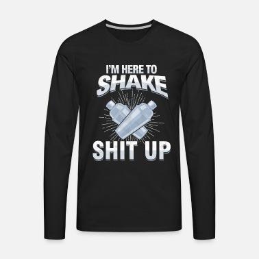 b5ed0ce47 I'm here to shake a shit up bartender Men's Premium T-Shirt ...