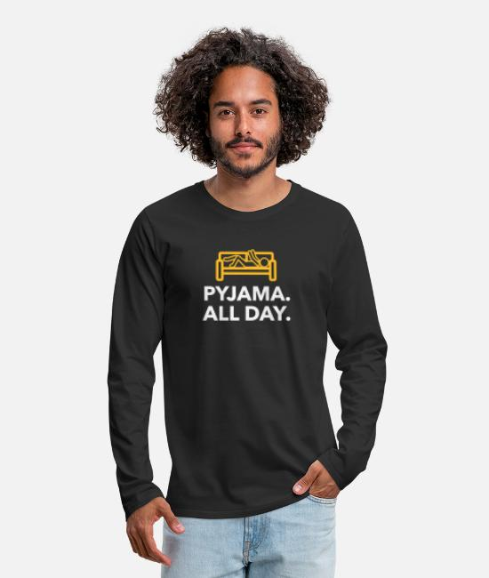 Bed Long-Sleeved Shirts - Throughout The Day In Your Pajamas! - Men's Premium Longsleeve Shirt black