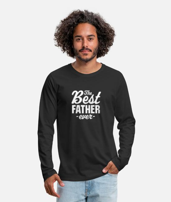 Father's Day Long-Sleeved Shirts - The Best Father Ever - Men's Premium Longsleeve Shirt black