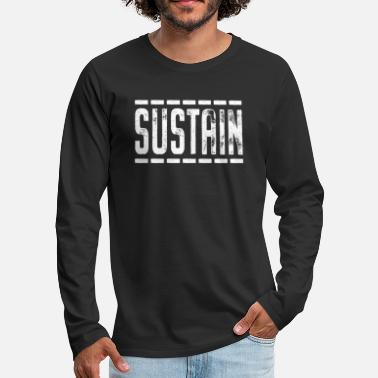 Sustainable Sustain / Sustainability / Fitness - Men's Premium Longsleeve Shirt