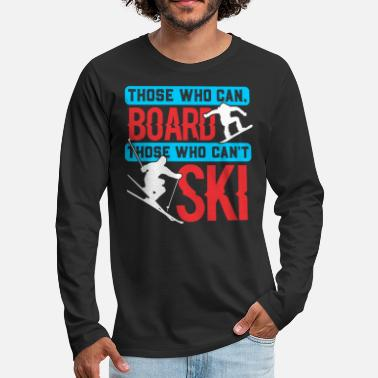 Seasonal Those who can board, who are not Sk - Men's Premium Longsleeve Shirt