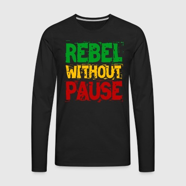 Rebel Without Pause - Men's Premium Longsleeve Shirt
