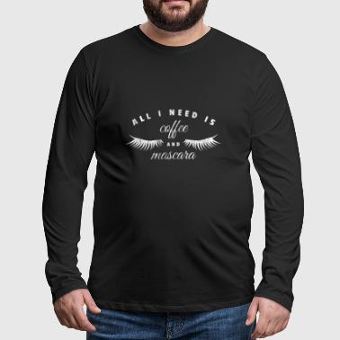 All i need is coffee and mascara gift make-up - Men's Premium Longsleeve Shirt