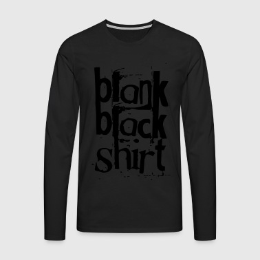 black black - Men's Premium Longsleeve Shirt