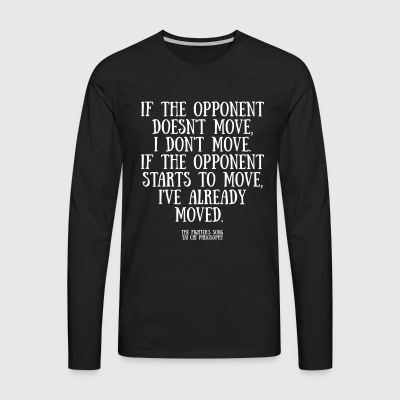 If the opponent doesnt move - Men's Premium Longsleeve Shirt