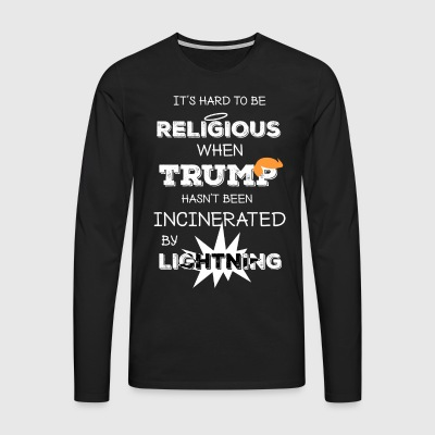 It's hard to be religious - Men's Premium Longsleeve Shirt