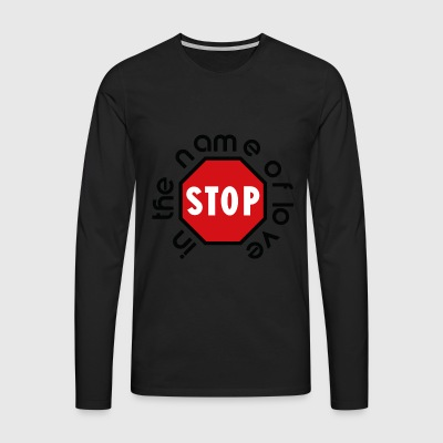 stop_in_the_name_of_love - Camiseta de manga larga premium hombre