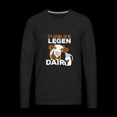 It's going to be laying Dairy Farmer Bauer Lustig - Men's Premium Longsleeve Shirt