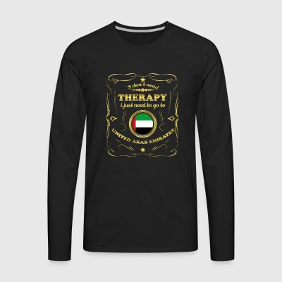 DON T NEED THERAPY GO TO UNITED ARAB EMIRATES - Men's Premium Longsleeve Shirt