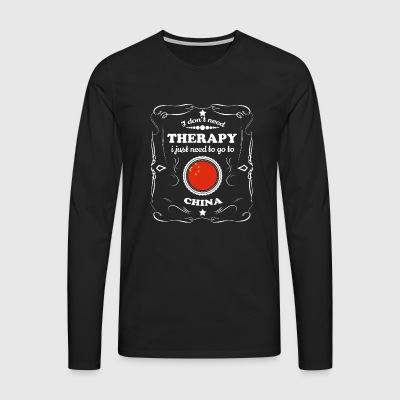 DON T NEED THERAPIE WANT GO CHINA - Männer Premium Langarmshirt