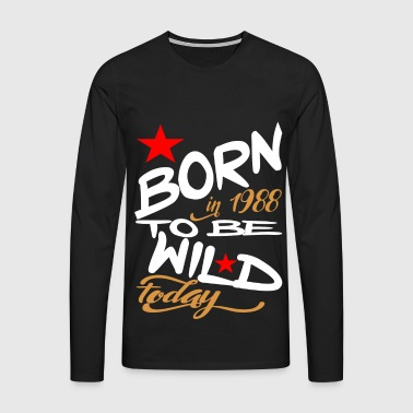 Born in 1988 to be Wild Today - Men's Premium Longsleeve Shirt