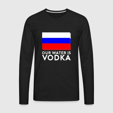Our Water is Vodka - Men's Premium Longsleeve Shirt