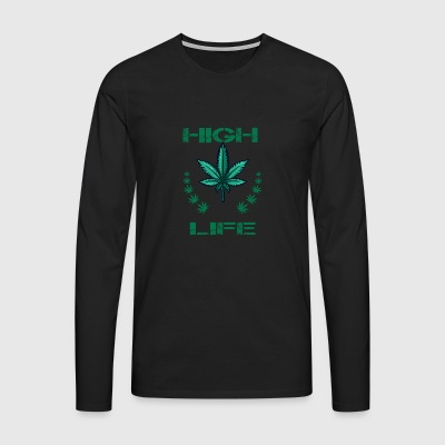 Cannabis Weed Kiffen High Life Gift - T-shirt manches longues Premium Homme