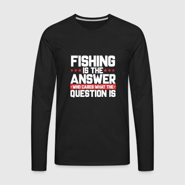ANGLER ANGLERFISCH ANGELN: FISHING IS THE ANSWER - Männer Premium Langarmshirt