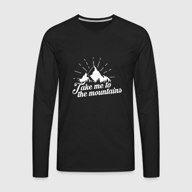 Take Me To The Mountains - Men's Premium Longsleeve Shirt