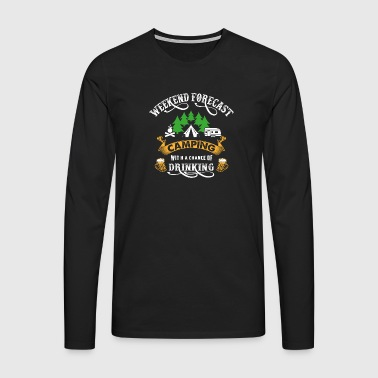 Weekend Camping Camper Drinking Tents Party - Men's Premium Longsleeve Shirt