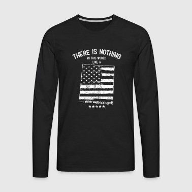 USA: Nothing In Like A New Mexico State Girl Gift - Men's Premium Longsleeve Shirt
